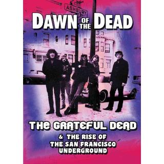 Grateful Dead -Dawn Of The Dead The Grateful Dead & The Rise Of The San Francisco Underground [DVD] [2012]